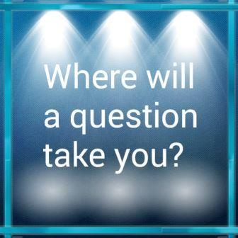 Where will a question take you 150217